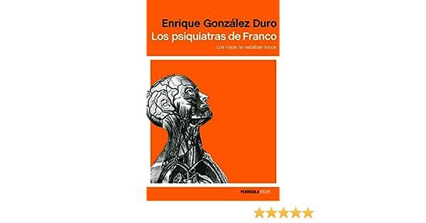 Los psiquiatras de Franco: Los rojos no estaban locos ATALAYA ...