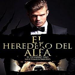 El Heredero del Alfa: Un Romance Paranormal (El Hombre Oso Multimillonario no 1)