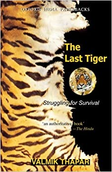 Book The Last Tiger: Struggling for Survival (Oxford Indias) by Valmik Thapar (2012-01-26)