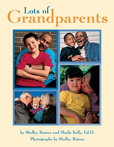 Lots of Grandparents (Shelley Rotner's Early Childhood Library) (Avenues)