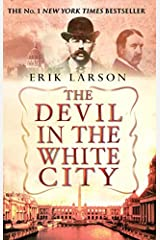 The Devil In The White City by Erik Larson(1905-06-26) Paperback