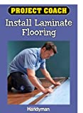 Project Coach: Install Laminate Flooring