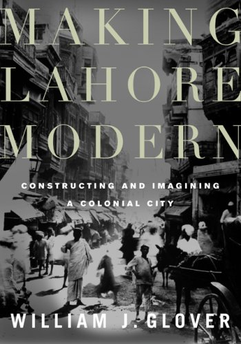 Making Lahore Modern: Constructing and Imagining a Colonial City (Constructing Commercial Buildings compare prices)