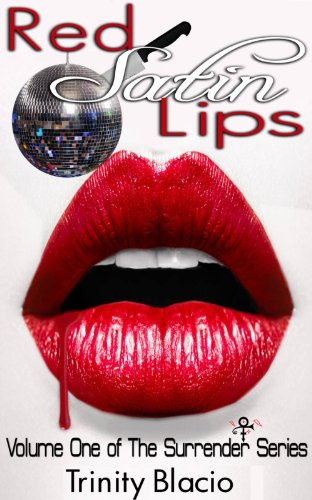 Red Satin Lips, Book One (The Surrender Series 1) (1 Lip Service Season)