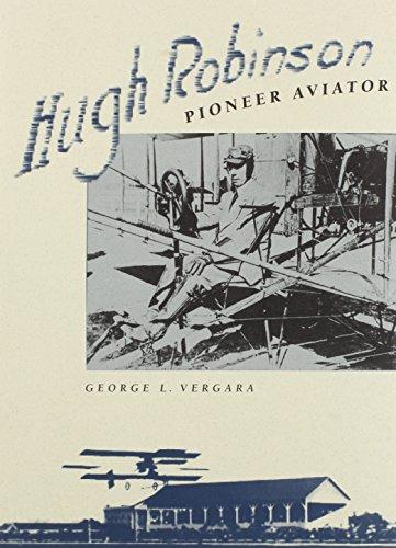 Hugh Robinson, Pioneer - Aviator Hugh