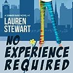 No Experience Required: A Summer Rains Novel | Lauren Stewart