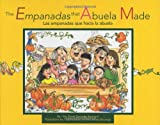 The Empanadas That Abuela Made/Las Empanadas Que Hacia LA Abuela (English and Spanish Edition)