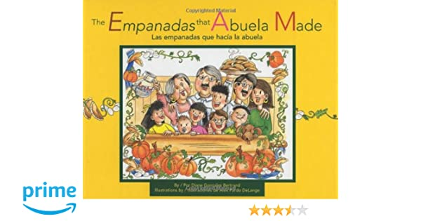 The Empanadas That Abuela Made/Las Empanadas Que Hacia LA ...