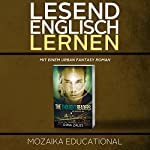 Englisch Lernen: Mit einem Urban Fantasy Roman [Learn English for German Speakers - Urban Fantasy Novel, Edition 1] |  Mozaika Educational,Dima Zales