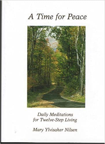 A Time for Peace: Daily Meditations for Twelve-Step Living by Mary Ylvisaker Nilsen (1990-11-03)