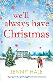 We'll Always Have Christmas: A gorgeously uplifting Christmas romance by  Jenny Hale in stock, buy online here