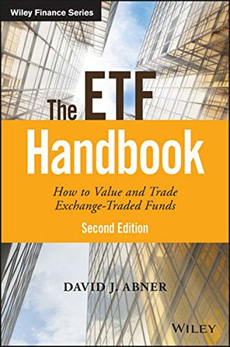 The ETF Handbook: How to Value and Trade Exchange Traded Funds (Wiley Finance) by Wiley