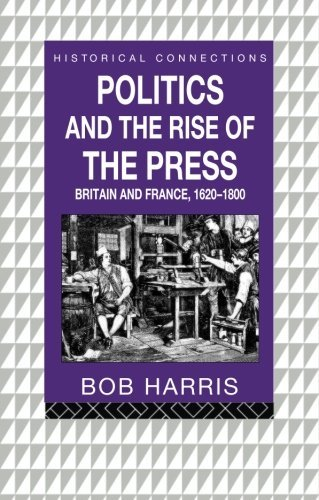Politics and the Rise of the Press (Historical Connections)