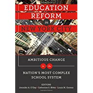 Education Reform in New York City: Ambitious Change in the Nation's Most Complex School System