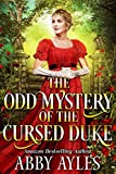 The Odd Mystery of the Cursed Duke: A Clean & Sweet Regency Historical Romance Novel
