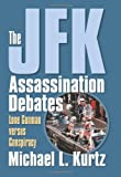 The JFK Assassination Debates, Michael L. Kurtz, 0700614745