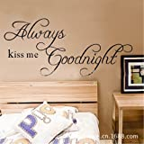 MZY LLC (TM) Always kiss me Goodnight Art Vinyl Quotes and Sayings Wall sticker Home Decals