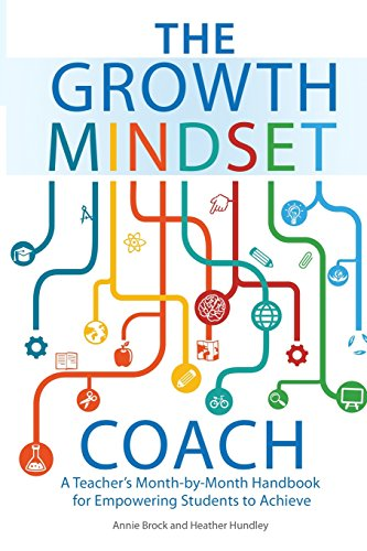The Growth Mindset Coach: A Teacher's Month-by-Month Handbook for Empowering Students to Achieve cover