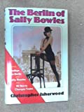 The Berlin of Sally Bowles, Christopher Isherwood, 0701204079