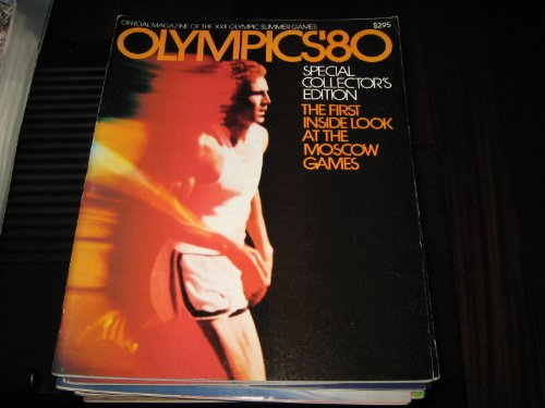 Olympics'80 Official Magazine (The Official Magazine of the 22 Olympic Summer Games-Moscow, 1980 Volume 1 Number 1)