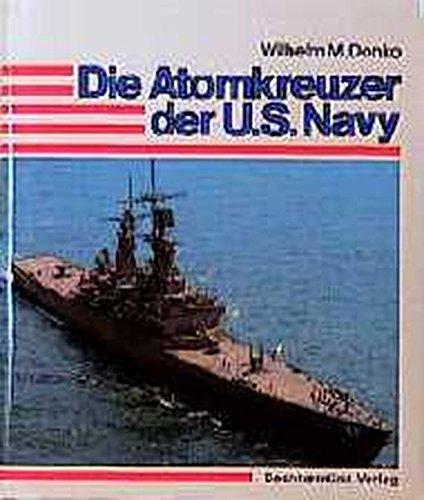 Die Atomkreuzer der U.S.-Navy
