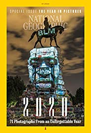 National Geographic Magazine (January, 2021) 2020 the Year in Pictures