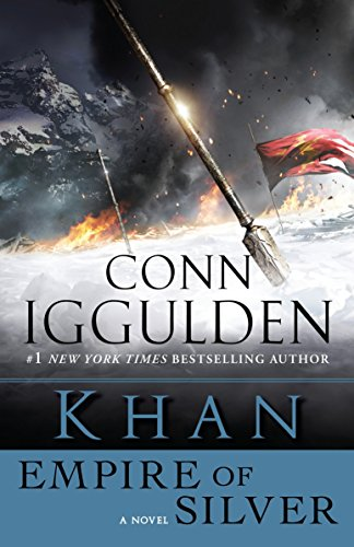 Khan: Empire of Silver: A Novel (The Khan Dynasty)