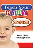 Teach Your Baby Spanish [With Teaching Guide]