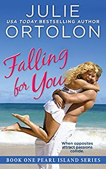 Falling for You (Pearl Island Series Book 1) by [Ortolon, Julie]