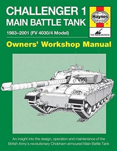 British Battle Tank Main (Challenger 1 Main Battle Tank 1983-2001 (FV 4030/4 Model): An insight into the design, operation and maintenance of the British Army's revolutionary ... Main Battle Tank (Owners' Workshop Manual))