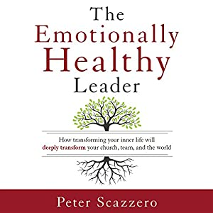 The Emotionally Healthy Leader Hörbuch