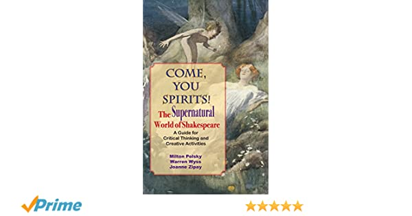 come you spirits