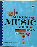 img - for Making Music Your Own, Teacher's Edition (Book 6) book / textbook / text book