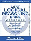 The PowerScore LSAT Logical Reasoning Bible Workbook (Powerscore Test Preparation) Workbook by David M. Killoran, Steven G. Stein, Nicolay I. Siclunov (2010) Paperback