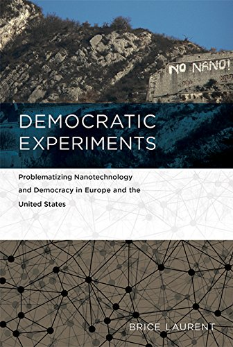 Democratic Experiments: Problematizing Nanotechnology and Democracy in Europe and the United States (Inside Technology)