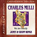 Charles Mulli: We Are Family Audiobook by Janet Benge, Geoff Benge Narrated by Tim Gregory
