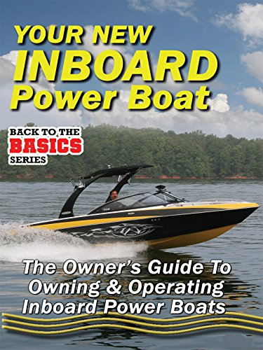 (Your New Inboard Power Boat - The Owners Guide to Owning and Operating Inboard Power Boats)