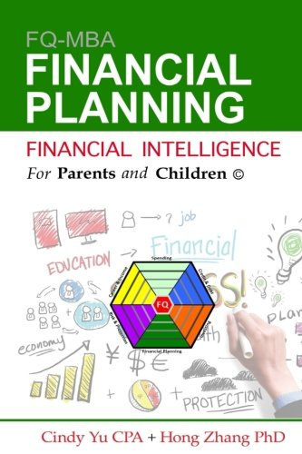 Financial Intelligence for Parents and Children: Financial Planning (FIFPAC FQ-MBA) (Volume 6)