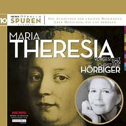 Maria Theresia. Schicksalsstunde Habsburgs (Spuren 10)
