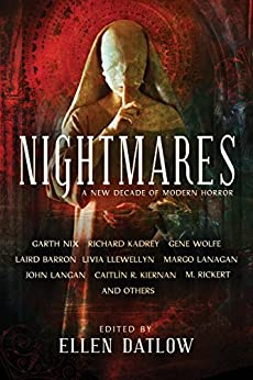 Nightmares: A New Decade of Modern Horror by [Kadrey, Richard, Kiernan, Caitl?n, Nix, Garth, Wolfe, Gene, Lanagan, Margo, Barron, Laird]