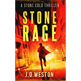 Stone Rage: A Harvey Stone Action Thriller (Stone Cold Thriller Series Book 4)