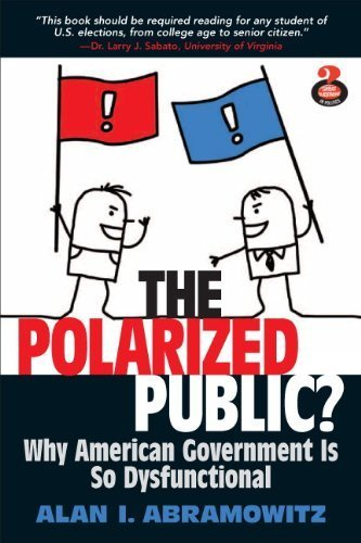 The Polarized Public: Why American Government is so Dysfunctional by Alan I. Abramowitz - Why Polarized