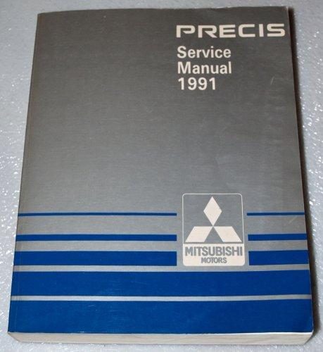Mitsubishi Precis Service Manual (1991 Mitsubishi Precis Service Manual (Complete Volume))