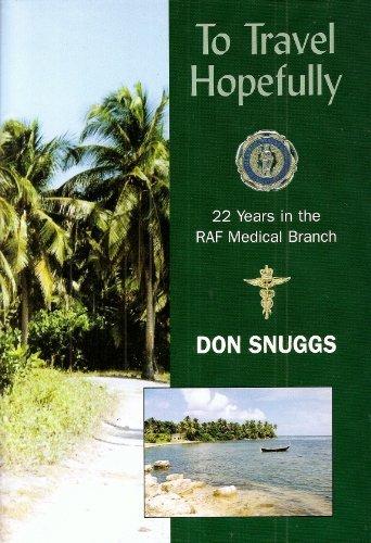 To Travel Hopefully: 22 Years in the RAF Medical Branch pdf epub