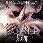 The Daughter Swap: Daughter for Sex, Book 2 | Marcus Darkley
