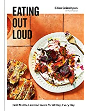 Eating Out Loud: Bold Middle Eastern Flavors for All Day, Every Day