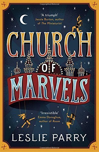 Church of Marvels by Leslie Parry (2015-06-04)