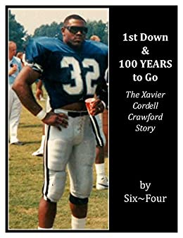 check out 590b0 c61a1 Amazon.com: 1st Down & 100 Years to Go: The Xavier Cordell ...