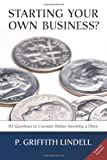 Starting Your Own Business?, P. Griffith Lindell, 1483997510