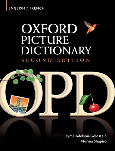 Oxford Picture Dictionary English-French Edition: Bilingual Dictionary for French-speaking teenage and adult students of English (Oxford Picture Dictionary Second Edition)